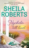 Nyckeln till livet - Sheila Roberts