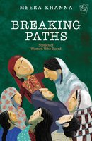 BREAKING PATHS - Meera Khanna