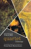 Quartet: Chaturanga - Rabindranath Tagore