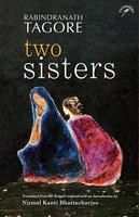 TWO SISTERS - Rabindranath Tagore