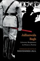 Jallianwala Bagh: Literary Responses in Prose & Poetry - Rakhshanda Jalil