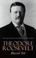 Theodore Roosevelt Boxed Set - Henry Cabot Lodge, Theodore Roosevelt