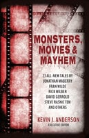 Monsters, Movies & Mayhem - David Gerrold, Jonathan Maberry, Fran Wilde, Julie Frost, Steve Rasnic Tem, Rick Wilber, C.H. Hung, David Boop, Sam Knight
