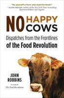 No Happy Cows - John Robbins