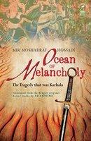 Ocean of Melancholy: The Tragedy that was Karbala - Mir Mosharraf Hossain