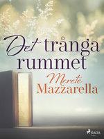 Det trånga rummet - Merete Mazzarella