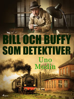 Bill och Buffy som detektiver - Uno Modin