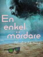 En enkel mördare - Elisabet Ekstrand