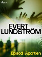 Episod i Apartien - Evert Lundström