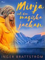Mirja och den magiska jackan - Inger Brattström