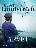 Arvet - Evert Lundström