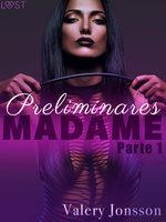 Madame 1: preliminares - Valery Jonsson