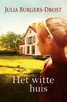 Het witte huis - Julia Burgers-Drost
