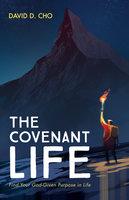 The Covenant Life - David D. Cho