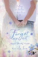 Forget Me Not - Nicole Bea