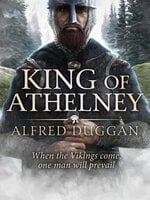 The King of Athelney - Alfred Duggan