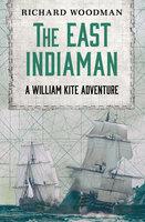 The East Indiaman - Richard Woodman