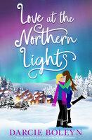 Love at the Northern Lights - Darcie Boleyn