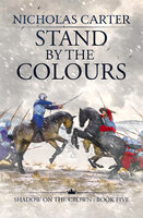 Stand by the Colours - Nicholas Carter