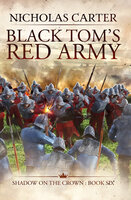 Black Tom's Red Army - Nicholas Carter