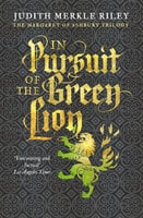 In Pursuit of the Green Lion - Judith Merkle Riley