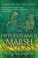 The Hippopotamus Marsh - Pauline Gedge