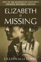 Elizabeth Is Missing - Lillian de la Torre