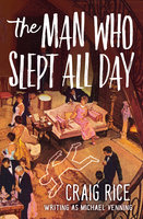 The Man Who Slept All Day - Craig Rice