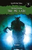 Terrifying Tales #3: The Pig Lady - Michael Kamp