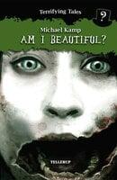 Terrifying Tales #1: Am I Beautiful? - Michael Kamp