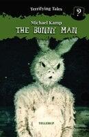 Terrifying Tales #2: The Bunny Man - Michael Kamp