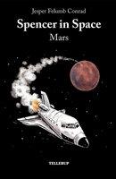 Spencer in Space #2: Mars - Jesper Felumb Conrad
