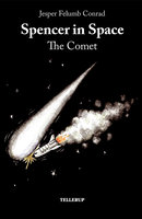 Spencer in Space #3: The Comet - Jesper Felumb Conrad