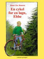 En cykel for en løgn, Ebbe - Hans Christian Hansen