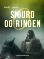 Sigurd og ringen - Ingrid Hentze