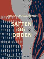 Saften og døden - Jørgen Gustava Brandt