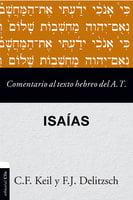 Comentario al texto hebreo del Antiguo Testamento - Isaías - Franz Julius Delitzsch