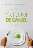 O jejum de Daniel - Susan Gregory