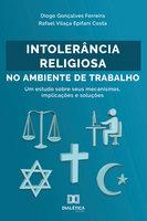 Intolerância Religiosa no Ambiente de Trabalho - Rafael Vilaça Epifani Costa, Diogo Gonçalves Ferreira
