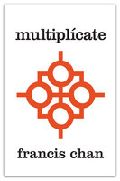 Multiplícate - Francis Chan, Mark Beuving