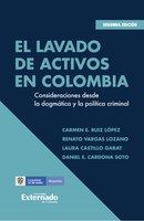El lavado de activos en Colombia - Carmen E. Ruiz López, Laura Castillo Garay, Renato Vargas Lozano, Daniel E. Cardona Soto