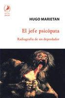 El jefe psicópata - Hugo Marietán