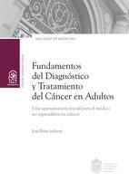 Fundamentos del diagnóstico y tratamiento del cáncer en adultos - José Peña Durán