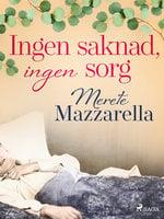 Ingen saknad, ingen sorg - Merete Mazzarella