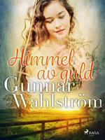 Himmel av guld - Gunnar Wahlström