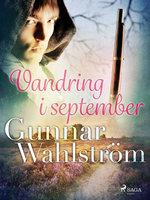 Vandring i september - Gunnar Wahlström
