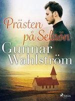 Prästen på Selaön - Gunnar Wahlström