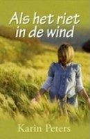 Als het riet in de wind - Karin Peters