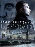 El extraño caso del Dr. Jekyll y Sr. Hyde - Robert Louis Stevenson