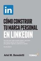 Cómo construir tu marca personal en LinkedIn - Ariel Benedetti